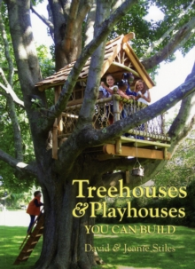 Treehouses and Playhouses You Can Build, Paperback Book