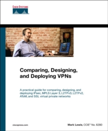 Comparing, Designing, and Deploying Virtual Private Networks, Paperback Book