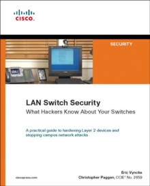 LAN Switch Security : What Hackers Know About Your Switches, Paperback Book