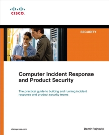 Computer Incident Response and Product Security, Paperback / softback Book