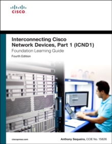 Interconnecting Cisco Network Devices, Part 1 (ICND1) Foundation Learning Guide, Hardback Book
