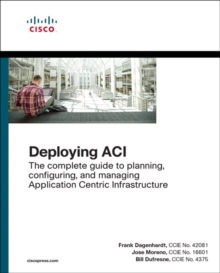 Deploying ACI : The complete guide to planning, configuring, and managing Application Centric Infrastructure, Undefined Book