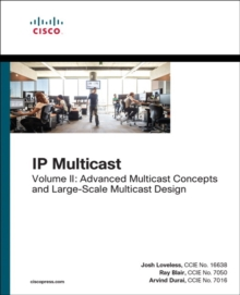 IP Multicast, Volume II : Advanced Multicast Concepts and Large-Scale Multicast Design, Paperback / softback Book