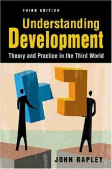 Understanding Development : Theory and Practice in the Third World, Paperback Book