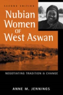 Nubian Women of West Aswan : Negotiating Tradition and Change, Hardback Book