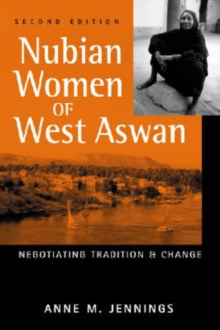 Nubian Women of West Aswan : Negotiating Tradition and Change, Paperback / softback Book