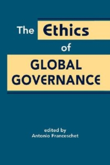 Ethics of Global Governance, Hardback Book