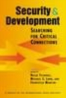 Security and Development : Searching for Critical Connections, Paperback / softback Book