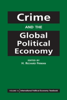 Crime and the Global Political Economy, Paperback / softback Book