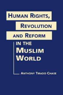 Human Rights, Revolution and Reform in the Muslim World, Hardback Book