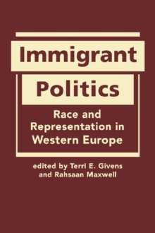 Immigrant Politics : Race and Representation in Western Europe, Hardback Book
