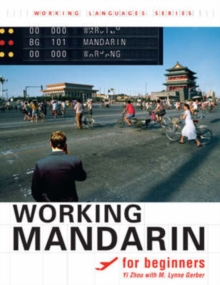 Working Mandarin for Beginners : , Student's Edition, Paperback / softback Book