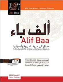 Alif Baa : Introduction to Arabic Letters and Sounds, Third Edition, Student's Edition, Hardback Book