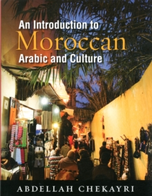 An Introduction to Moroccan Arabic and Culture, Paperback / softback Book