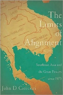 The Limits of Alignment : Southeast Asia and the Great Powers since 1975, Paperback / softback Book