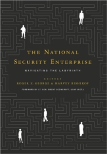The National Security Enterprise : Navigating the Labyrinth, Paperback Book