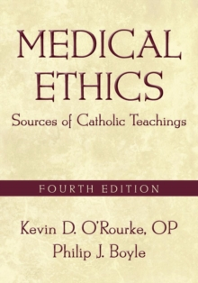 Medical Ethics : Sources of Catholic Teachings, Fourth Edition, Paperback / softback Book