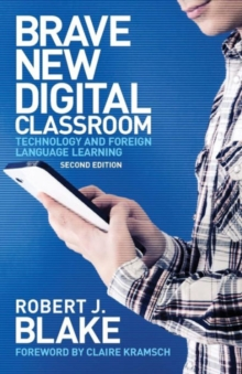 Brave New Digital Classroom : Technology and Foreign Language Learning, Paperback Book