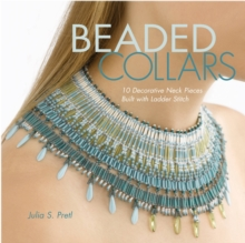 Beaded Collars : 10 Decorative Neckpieces Built with Ladder Stitch, Paperback / softback Book