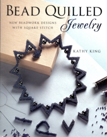 Bead Quilled Jewelry : New Beadwork Designs with Square Stitch, Paperback Book