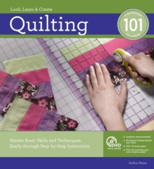 Quilting 101 : Master Basic Skills and Techniques Easily Through Step-by-Step Instruction, Paperback / softback Book
