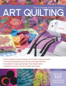 The Complete Photo Guide to Art Quilting, Paperback / softback Book