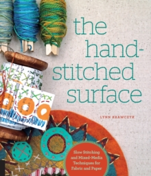 The Hand-Stitched Surface : Slow Stitching and Mixed-Media Techniques for Fabric and Paper, Paperback / softback Book