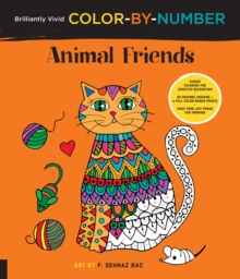Brilliantly Vivid Color-by-Number: Animal Friends : Guided coloring for creative relaxation--30 original designs + 4 full-color bonus prints--Easy tear-out pages for framing, Paperback / softback Book
