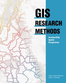 GIS Research Methods : Incorporating Spatial Perspectives, Paperback / softback Book