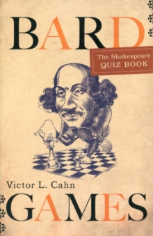 Bard Games : The Shakespeare Quiz Book, Paperback / softback Book