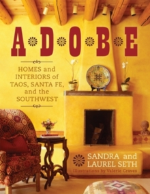 Adobe : Homes and Interiors of Taos, Santa Fe, and the Southwest, Paperback Book