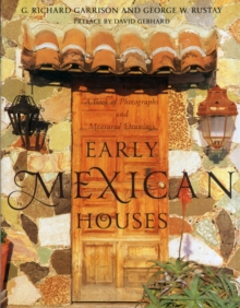 Early Mexican Houses : A Book of Photographs and Measured Drawings, Paperback / softback Book
