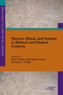 Warfare, Ritual and Symbol in Biblical and Modern Contexts, Paperback / softback Book