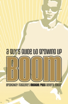 Boom : A Guy's Guide to Growing Up, Paperback Book
