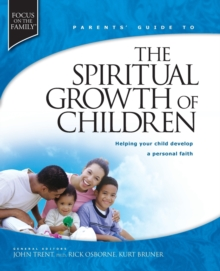 Parent's Guide to the Spiritual Growth of Children, Paperback Book