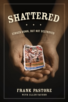 Shattered : Struck Down, But Not Destroyed, Paperback / softback Book