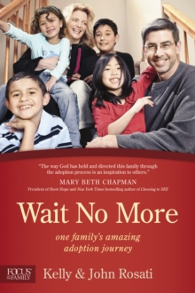 Wait No More : One Family's Amazing Adoption Journey, Paperback Book