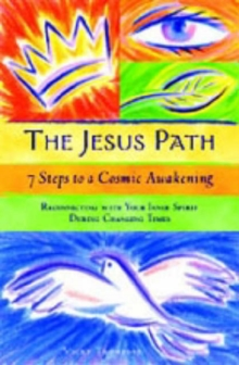 Jesus Path : 7 Steps to a Cosmic Awakening, Paperback / softback Book