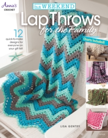 In a Weekend: Lap Throws for the Family : 12 Quick-to-Make Designs for Everyone on Your Gift List, Paperback Book