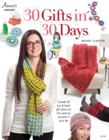 30 Gifts in 30 Days : Create 30 Fun & Fresh Gift Ideas for the Special People in Your Life, Paperback / softback Book