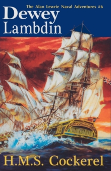 H.M.S. Cockerel : The Alan Lewrie Naval Adventures #6, Paperback Book