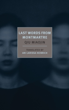 Last Words From Montmartre, Paperback / softback Book