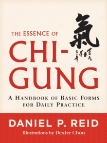 The Essence Of Chi-Gung, Paperback Book