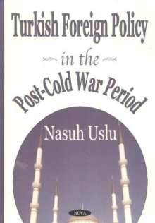 Turkish Foreign Policy in the Post-Cold War Period, Hardback Book