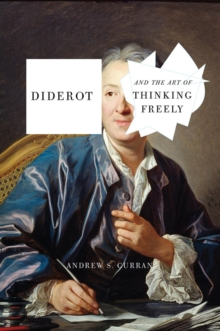 Diderot And The Art Of Thinking Freely, Hardback Book