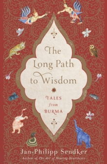 The Long Path To Wisdom : Tales from Burma, Paperback / softback Book