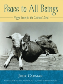 Peace to All Beings : Veggie Soup for the Chickens Soul, Paperback / softback Book