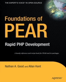 Foundations of PEAR : Rapid PHP Development, Paperback / softback Book