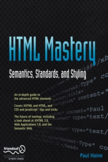 HTML Mastery : Semantics, Standards, and Styling, Paperback Book