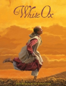 The White Ox : The Journey of Emily Swain Squires, Paperback Book